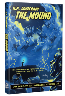 Lovecraft Illustrated Vol 10  The Mound [hardcover] by H. P. Lovecraft